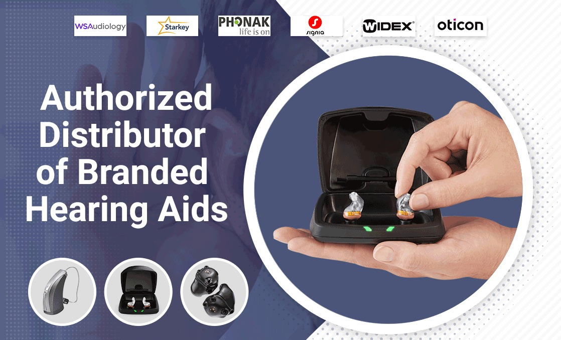 Authorised Distributor of Branded Hearing Aids